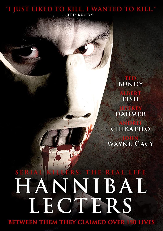 Serial Killers: The Real Life Hannibal Lecters